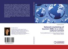 Network marketing of tourism SMEs in a cross-cultural context的封面