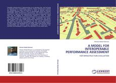 Bookcover of A MODEL FOR INTEROPERABLE PERFORMANCE ASSESSMENT