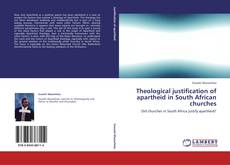 Buchcover von Theological justification of apartheid in South African churches