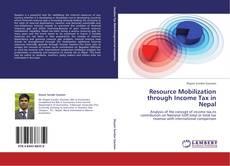 Borítókép a  Resource Mobilization through Income Tax in Nepal - hoz