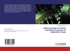 Bookcover of Mechanization of Some Handling Processes of Vegetable Crops