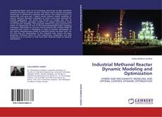 Buchcover von Industrial Methanol Reactor Dynamic Modeling and Optimization