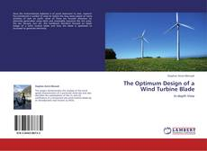 Bookcover of The Optimum Design of a Wind Turbine Blade