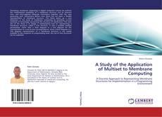 Обложка A Study of the Application of Multiset to Membrane Computing