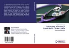 Borítókép a  The Supply of General Practitioners in Australia - hoz