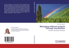 Portada del libro de Managing software projects through visualization