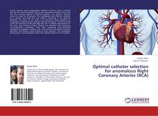 Buchcover von Optimal catheter selection for anomalous Right Coronary Arteries (RCA)