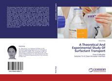 Bookcover of A Theoretical And Experimental Study Of Surfactant Transport