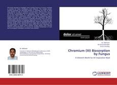 Bookcover of Chromium (III) Biosorption by Fungus