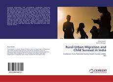 Rural-Urban Migration and Child Survival in India kitap kapağı