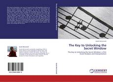 Bookcover of The Key to Unlocking the Secret Window