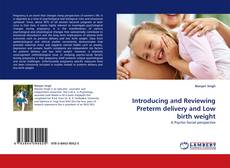 Introducing and Reviewing Preterm delivery and Low birth weight kitap kapağı