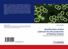 Identification of best substrate for the production of Phytase Enzyme kitap kapağı