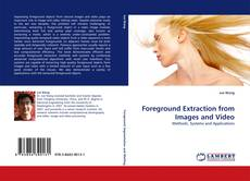 Bookcover of Foreground Extraction from Images and Video