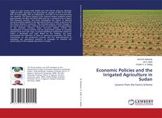 Economic Policies and the Irrigated Agriculture in Sudan kitap kapağı