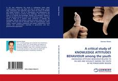 Обложка A critical study of KNOWLEDGE ATTITUDES BEHAVIOUR among the youth