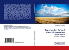 Bookcover of Opportunities for and Constraints on Crop Production
