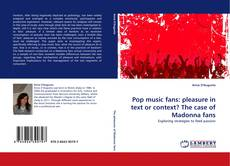 Bookcover of Pop music fans: pleasure in text or context? The case of Madonna fans