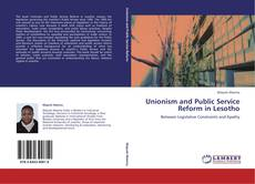 Bookcover of Unionism and Public Service Reform in Lesotho