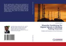 Copertina di Diversity Combining for Digital Signals in Wireless Fading Channels