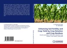 Bookcover of Enhancing Soil Fertility and Crop Yield by Crop Rotation and Crop Residues