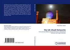 Bookcover of The UK Jihadi Networks