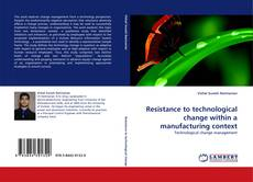 Couverture de Resistance to technological change within a manufacturing context