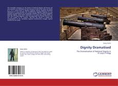 Bookcover of Dignity Dramatised