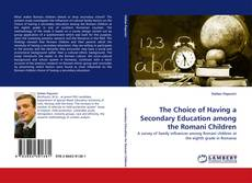 Buchcover von The Choice of Having a Secondary Education among the Romani Children