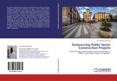 Bookcover of Outsourcing Public Sector Construction Projects