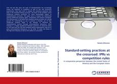 Bookcover of Standard-setting practices at the crossroad: IPRs vs competition rules