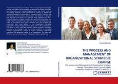 Bookcover of THE PROCESS AND MANAGEMENT OF ORGANIZATIONAL STRATEGIC CHANGE