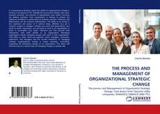 Copertina di THE PROCESS AND MANAGEMENT OF ORGANIZATIONAL STRATEGIC CHANGE