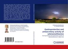 Buchcover von Gastroprotective and antisecretory activity of selenomethionine