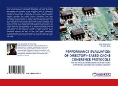 Bookcover of PERFORMANCE EVALUATION OF DIRECTORY‐BASED CACHE COHERENCE PROTOCOLS