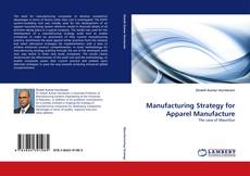 Bookcover of Manufacturing Strategy for Apparel Manufacture