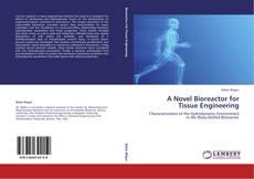 Обложка A Novel Bioreactor for Tissue Engineering