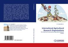 Bookcover of International Agricultural Research Organizations