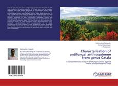 Bookcover of Characterization of antifungal anthraquinone from genus Cassia