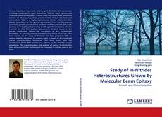 Bookcover of Study of III-Nitrides Heterostructures Grown By Molecular Beam Epitaxy