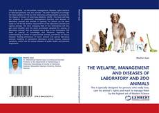 Bookcover of THE WELAFRE, MANAGEMENT AND DISEASES  OF LABORATORY AND ZOO ANIMALS