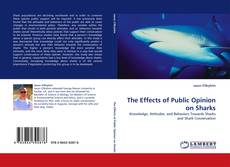 Bookcover of The Effects of Public Opinion on Sharks