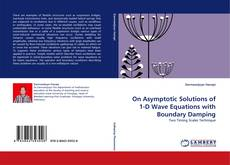 Bookcover of On Asymptotic Solutions of 1-D Wave Equations with Boundary Damping