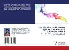 Wavelet Basis Finite Element Approach for Structural Dynamics Problems kitap kapağı