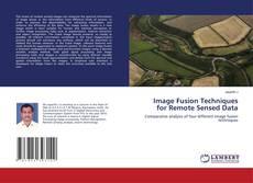 Bookcover of Image Fusion Techniques for Remote Sensed Data