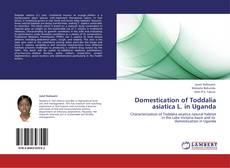 Bookcover of Domestication of Toddalia asiatica L. in Uganda