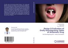 Bookcover of Design & Evaluation of Orally Disintegrating Tablet of Antiemetic Drug