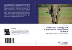 Bookcover of Behaviour, Ecology and Conservation of the Asian Elephant
