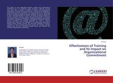 Bookcover of Effectiveness of Training and Its Impact on Organizational Commitment