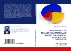 Buchcover von DETERMINANTS OF FINANCING PATTERNS AND IMPACT ON FINANCIAL PERFORMANCE
